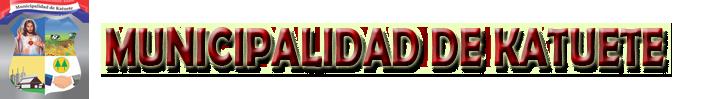 ::MUNICIPALIDAD DE KATUETE::